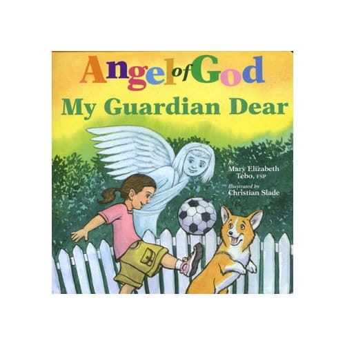 Angel of God, My Guardian Dear