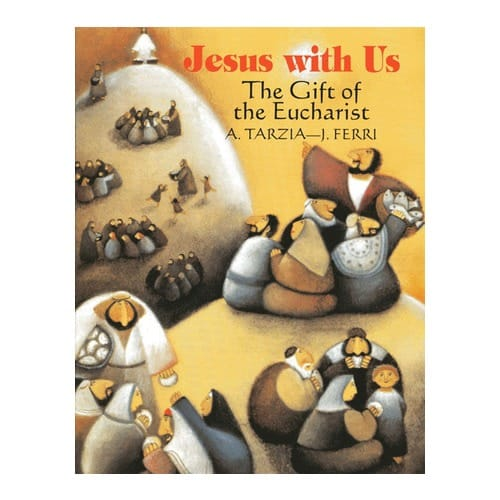 Jesus With Us - Gift of the Eucharist