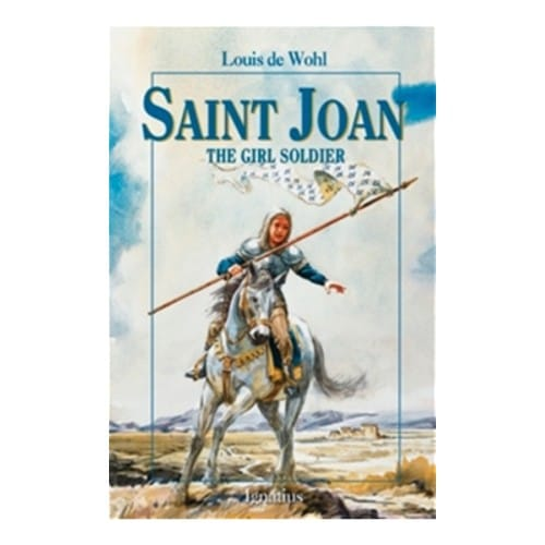 Saint_Joan__The_Girl_Soldier_by_Louis_de_Wohl