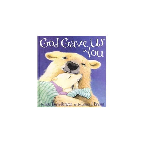 God_Gave_Us_You_by_Lisa_Tawn_Bergren