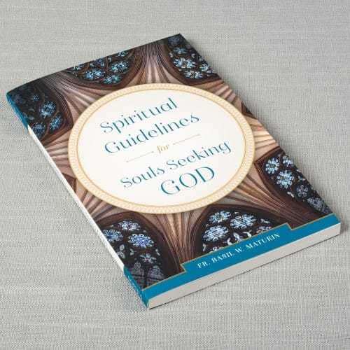 Spiritual Guidelines for Souls Seeking God by Fr. Basil Maturin