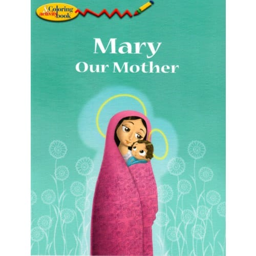 Mary Our Mother Coloring and Activity Book