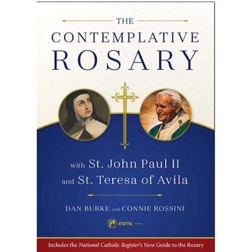 The Contemplative Rosary with St. John Paul II and St. Teresa of...