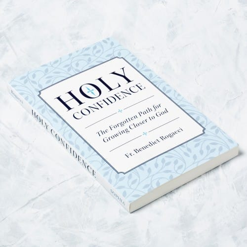 Holy Confidence: The Forgotten Path for Growing Closer to God by Fr....