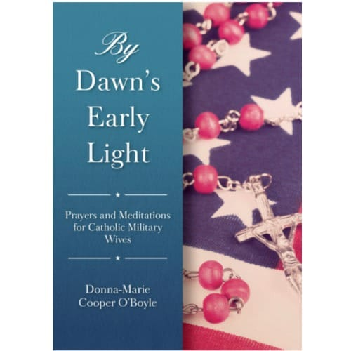 By Dawn's Early Light- Prayers and Meditations For Catholic Military Wives