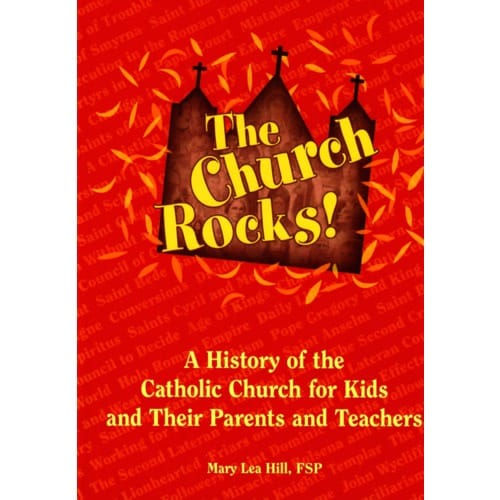 The Church Rocks: A History of the Catholic Church for Kids and...