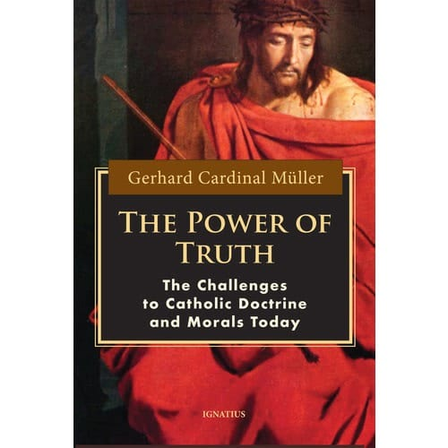 Power of Truth: Challenges to Catholic Doctrine and Morals Today