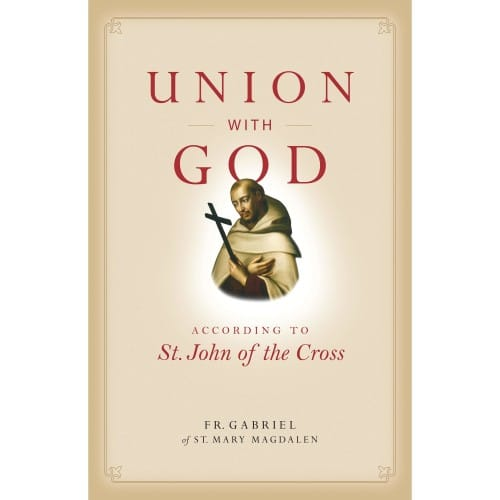 Union with God: According To St. John of the Cross by Fr....
