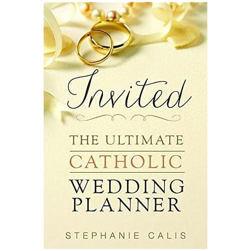 Invited: The Ultimate Catholic Wedding Planner 1007045