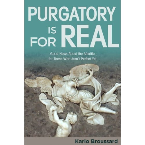 Purgatory Is For Real