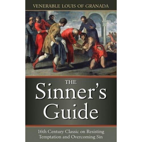 The Sinner's Guide by Venerable Louis Of Grenada