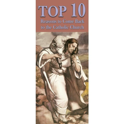 Top 10 Reasons to Come Back to the Catholic Church (Pack of 50)