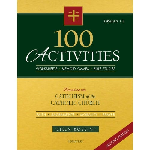 100 Activities Based on the Catechism of the Catholic Church (Grades 1-8)