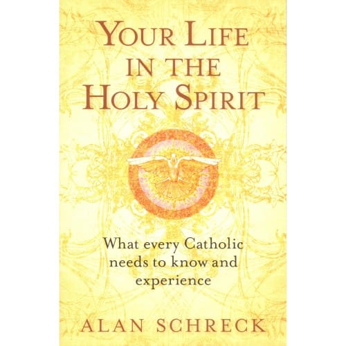 Your Life in the Holy Spirit: What Every Catholic Needs to Know...
