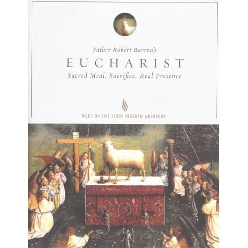 Eucharist: Sacred Meal, Sacrifice, Real Presence (Bible Study)