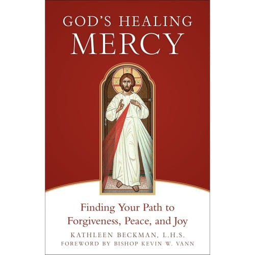God's Healing Mercy: Finding Your Path to Forgiveness, Peace, and Joy by...