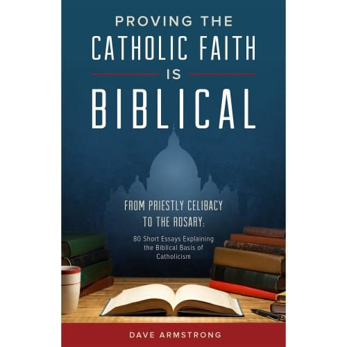Proving the Catholic Faith is Biblical: From Priestly Celibacy to the Rosary