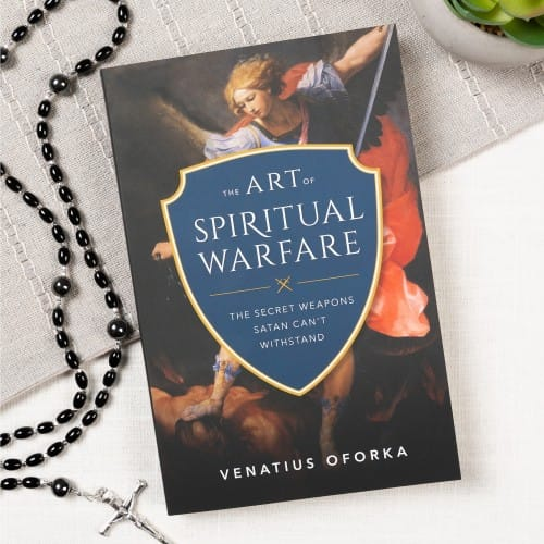 The Art of Spiritual Warfare: Secret Weapons Satan Can't Withstand