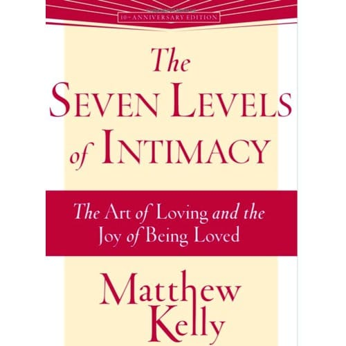 The Seven Levels of Intimacy- The Art of Loving and The Joy...