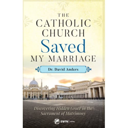 The Catholic Church Saved My Marriage