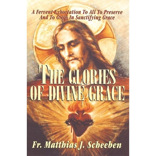 The Glories of Divine Grace: A Fervent Exhortation to All to Preserve...