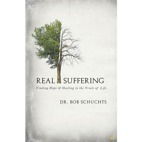 Real Suffering: Find Hope and Healing in the Trials of Life