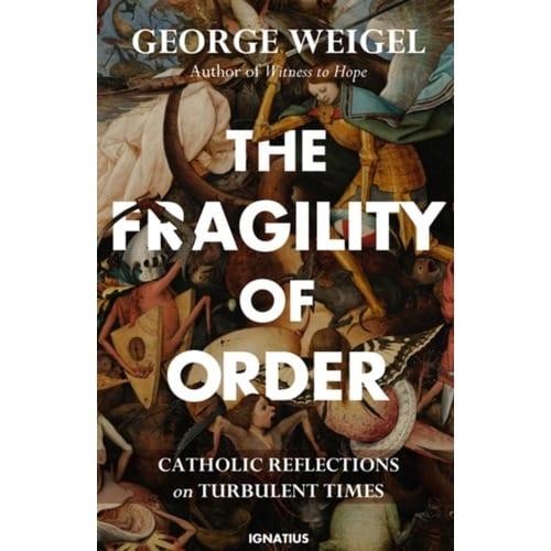 The Fragility Of Order - Catholic Reflections on Turbulent Times