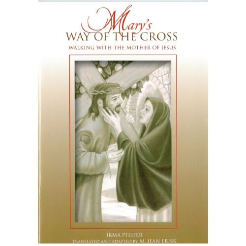 Mary's Way of The Cross - Walking with the Mother of Jesus
