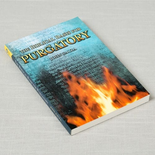 The Biblical Basis for Purgatory by John Salza