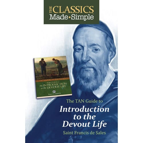 The Classics Made Simple: An Introduction to the Devout Life