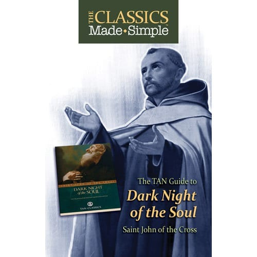 The Classics Made Simple: Dark Night of the Soul by St. John...