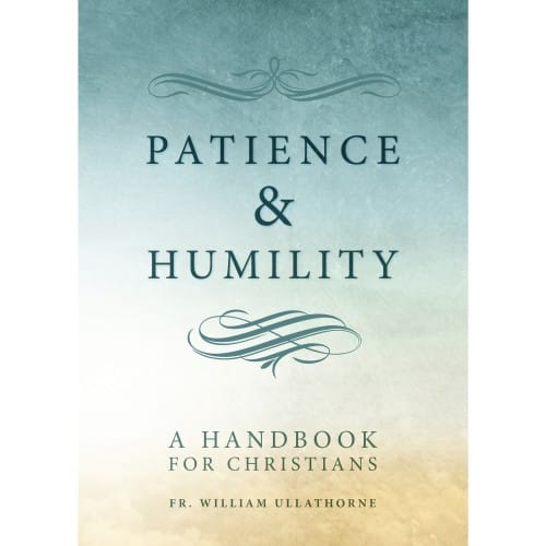 Patience & Humility: A Handbook for Christians