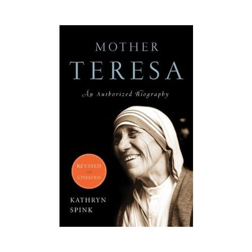 Mother Teresa: An Authorized Biography (Revised and Updated) by Kathryn Spink