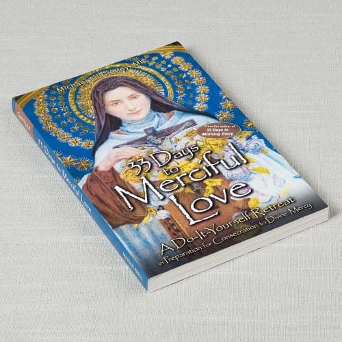 33 Days to Merciful Love by Fr. Michael Gaitley, MIC