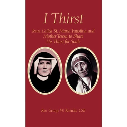 I Thirst Booklet by Fr. George Kosicki, CSB