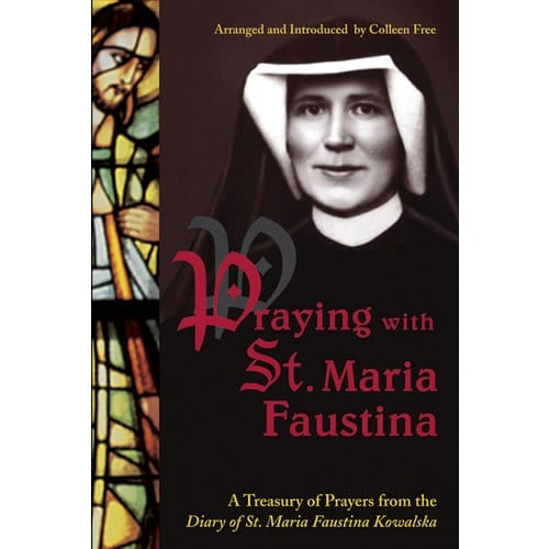 Praying With St. Maria Faustina by Colleen Free