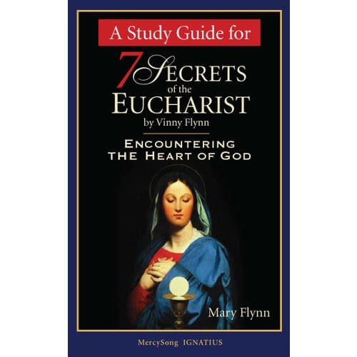7 Secrets of the Eucharist - Study Guide by Mary Flynn