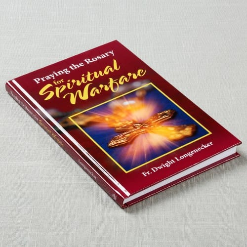 Praying the Rosary for Spiritual Warfare by Fr. Dwight Longenecker