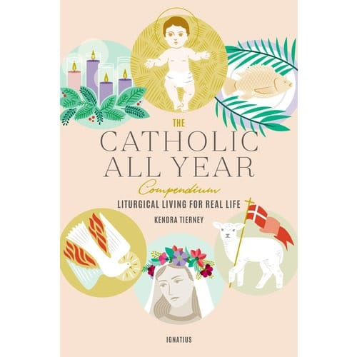 The Catholic All Year Compendium-Liturgical Living for Real Life