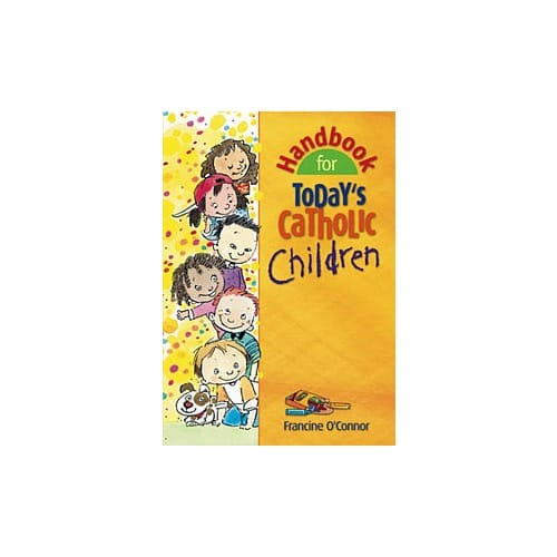 Handbook for Today's Catholic Children