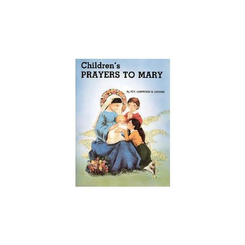 Children's Prayers to Mary by Rev. L. Lovasik, S.V.D and Rev. J....