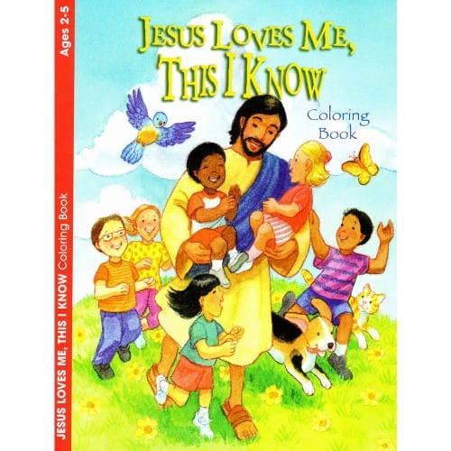 Jesus Loves Me, This I Know Coloring Book (Ages 2-5)