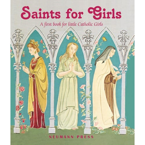 Saints for Girls - A First Book for Little Catholic Girls by...