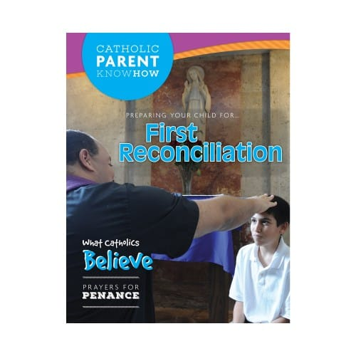 Catholic Parent Know How: First Reconciliation Revised Edition