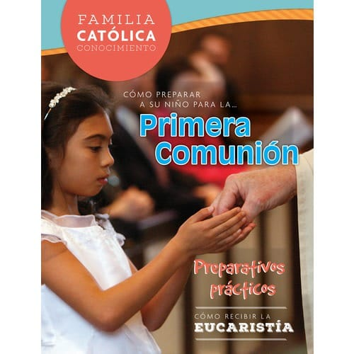 Catholic Parent Know How: First Communion Revised Edition (Spanish)