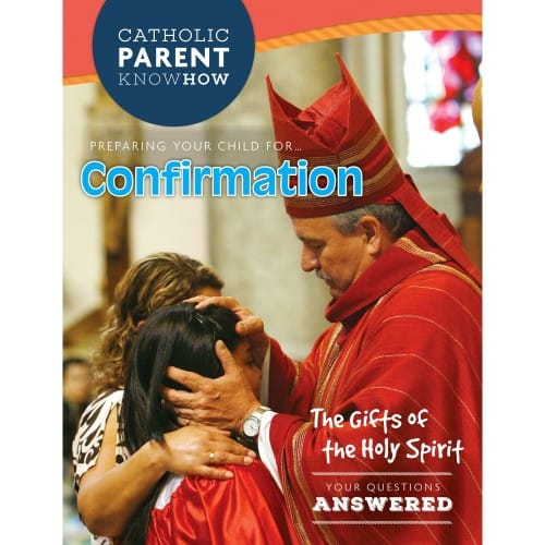 Catholic Parent Know How: Confirmation Revised Edition