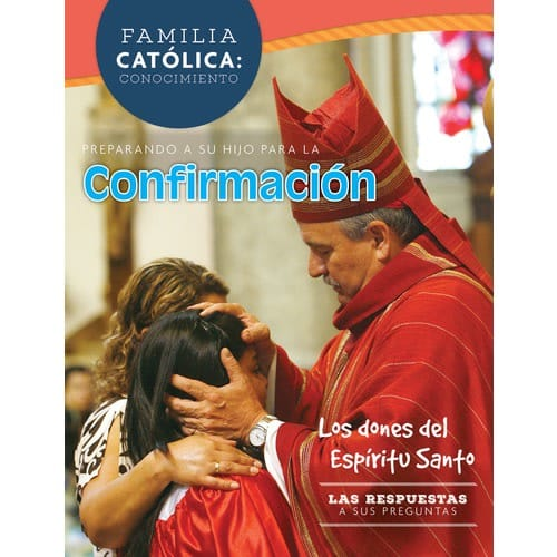 Catholic Parent Know How: Confirmation Revised Edition (Spanish)
