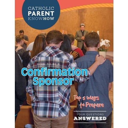Catholic Parent Know How: Confirmation Sponsor