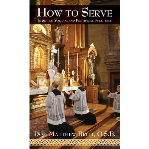 How to Serve: In Simple, Solemn, and Pontifical Functions