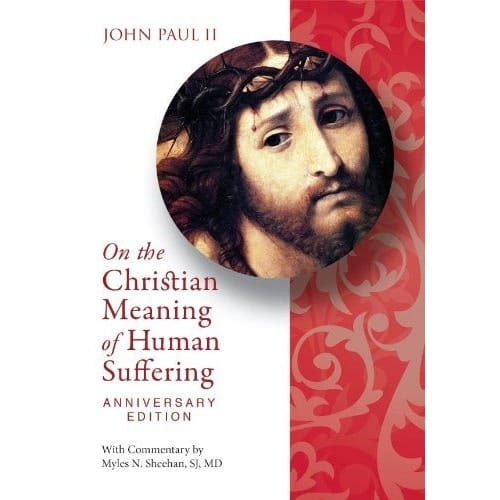 John Paul II On the Christian Meaning of Human Suffering